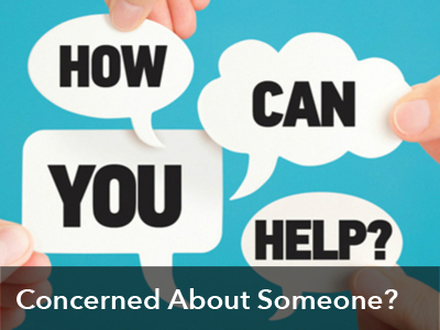 Concerned About Someone?